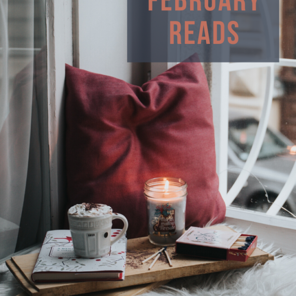 On My Nightstand: February Reads